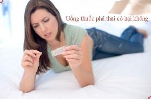 cách phá thai bằng thuốc có an toàn không
